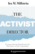 The Activist Director: Lessons from the Boardroom and the Future of the Corporation