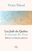 Les Juifs du Québec: In Canada We trust.