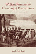 William Penn and the Founding of Pennsylvania: A Documentary History