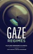 Gaze Regimes: Film and Feminisms in Africa