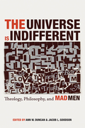 The Universe is Indifferent: Theology, Philosophy, and Mad Men