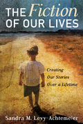 The Fiction of Our Lives: Creating Our Stories Over a Lifetime