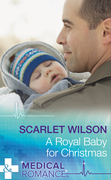 A Royal Baby For Christmas (Mills & Boon Medical) (Christmas Miracles in Maternity, Book 4)