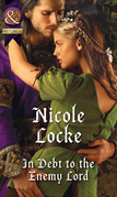 In Debt To The Enemy Lord (Mills & Boon Historical) (Lovers and Legends, Book 4)