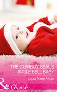 The Cowboy Seal's Jingle Bell Baby (Mills & Boon Cherish) (Cowboy SEALs, Book 4)