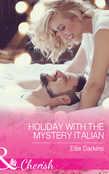 Holiday With The Mystery Italian (Mills & Boon Cherish)