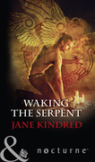 Waking The Serpent (Mills & Boon Nocturne)