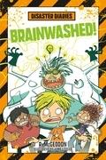 Disaster Diaries: Brainwashed!