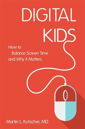 Digital Kids: How to Balance Screen Time, and Why it Matters