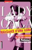 Lady Gaga, naissance d'une icône
