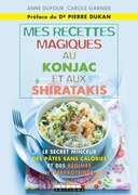 Mes recettes magiques au konjac et aux shiratakis
