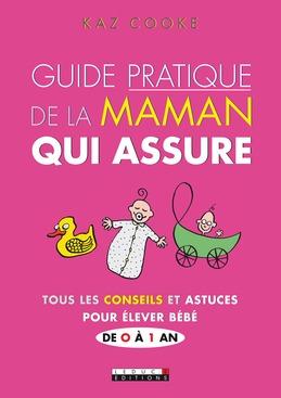 Guide pratique de la maman qui assure