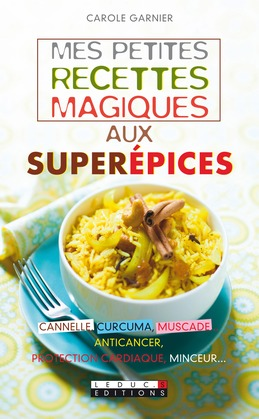 Mes petites recettes magiques aux superépices