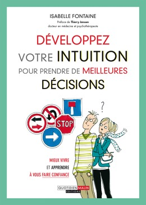 Développez votre intuition pour prendre de meilleures décisions