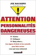Attention, personnalités dangereuses