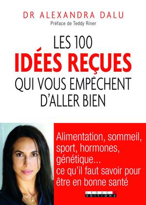 Les 100 idées reçues qui vous empêchent d'aller bien