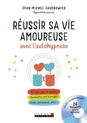 Réussir sa vie amoureuse avec l'autohypnose