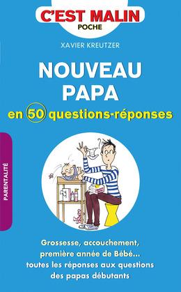 Nouveau papa en 50 questions-réponses, c'est malin
