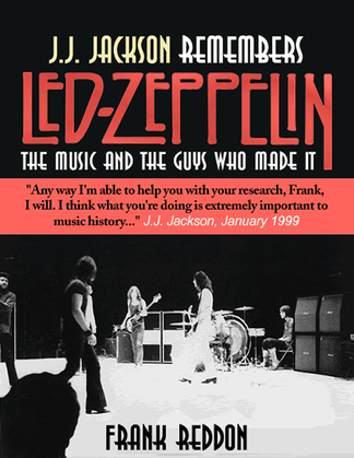 J.J. Jackson Remembers Led Zeppelin: The Music and The Guys Who Made It