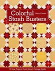 Colorful Stash Busters: 10 New Projects From Mary's Cottage Quilts