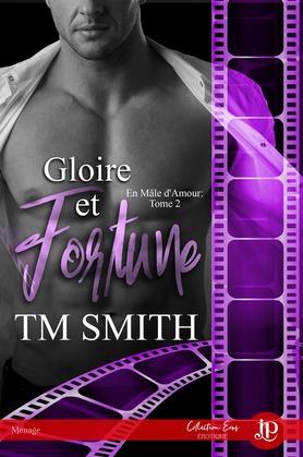 Gloire et fortune (En mâle d'amour T2)