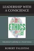 Leadership with a Conscience: Educational Leadership as a Moral Science