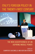 Italy's Foreign Policy in the Twenty-First Century: The New Assertiveness of an Aspiring Middle Power