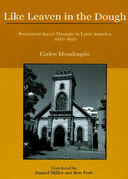Like Leaven in the Dough: Protestant Social Thought in Latin America, 1920-1950