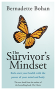 The Survivor's Mindset: Kick-start your health with the power of your mind and body