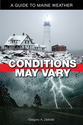Conditions May Vary: A Guide to Maine Weather