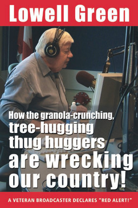 How the Granola-Crunching, Tree-Hugging Thug Huggers Are Wrecking Our Country!