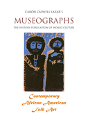Museographs: Contemporary African-American Folk Art