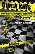 Quick Kills: Practice Crushing Your Opponent Out Of The Opening - Alapin Sicilian