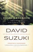 The Sacred Balance: Rediscovering Our Place in Nature
