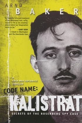 Code Name: Kalistrat: Secrets of the Rosenberg Spy Case