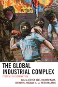The Global Industrial Complex: Systems of Domination