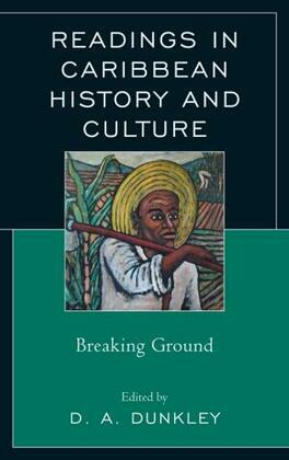Readings in Caribbean History and Culture: Breaking Ground