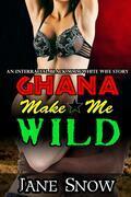 Ghana Make Me Wild