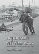 Nationalist in the Viet Nam Wars: Memoirs of a Victim Turned Soldier