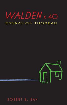 Walden x 40: Essays on Thoreau