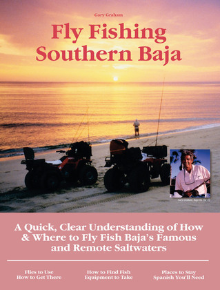 Fly Fishing Southern Baja: A Quick, Clear Understanding of How & Where to Fly Fish Baja's Famous and Remote Saltwaters