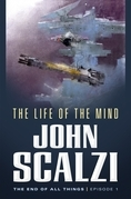 The End of All Things #1: The Life of the Mind