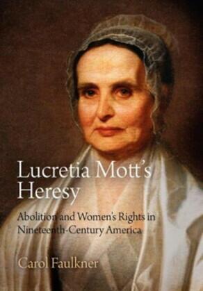 Lucretia Mott's Heresy