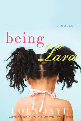 Being Lara: A Novel