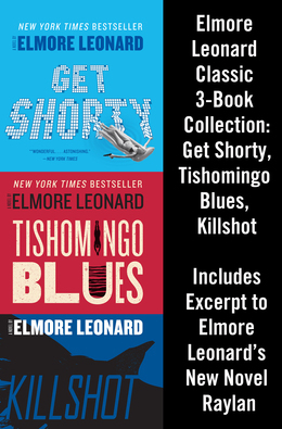 Elmore Leonard Classic 3-Book Collection: Get Shorty, Tishomingo Blues, Killshot