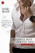 Revenge Best Served Hot