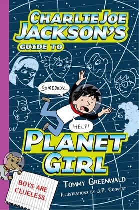 Charlie Joe Jackson's Guide to Planet Girl