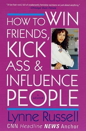 How to Win Friends, Kick Ass and Influence People
