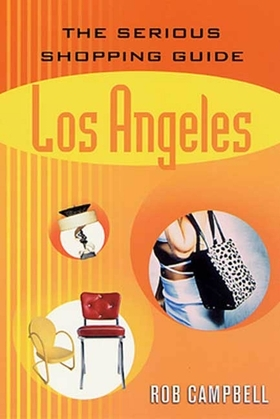 The Serious Shopping Guide: Los Angeles