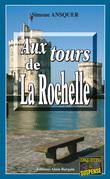 Aux tours de La Rochelle